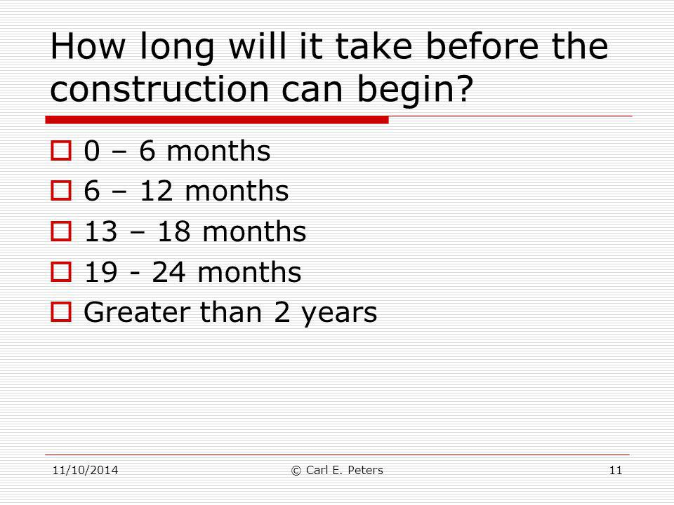 How long will it take before the construction can begin