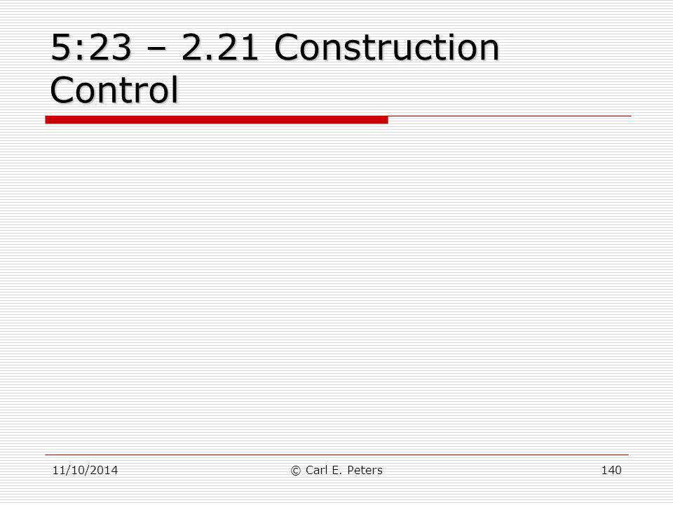 5:23 – 2.21 Construction Control