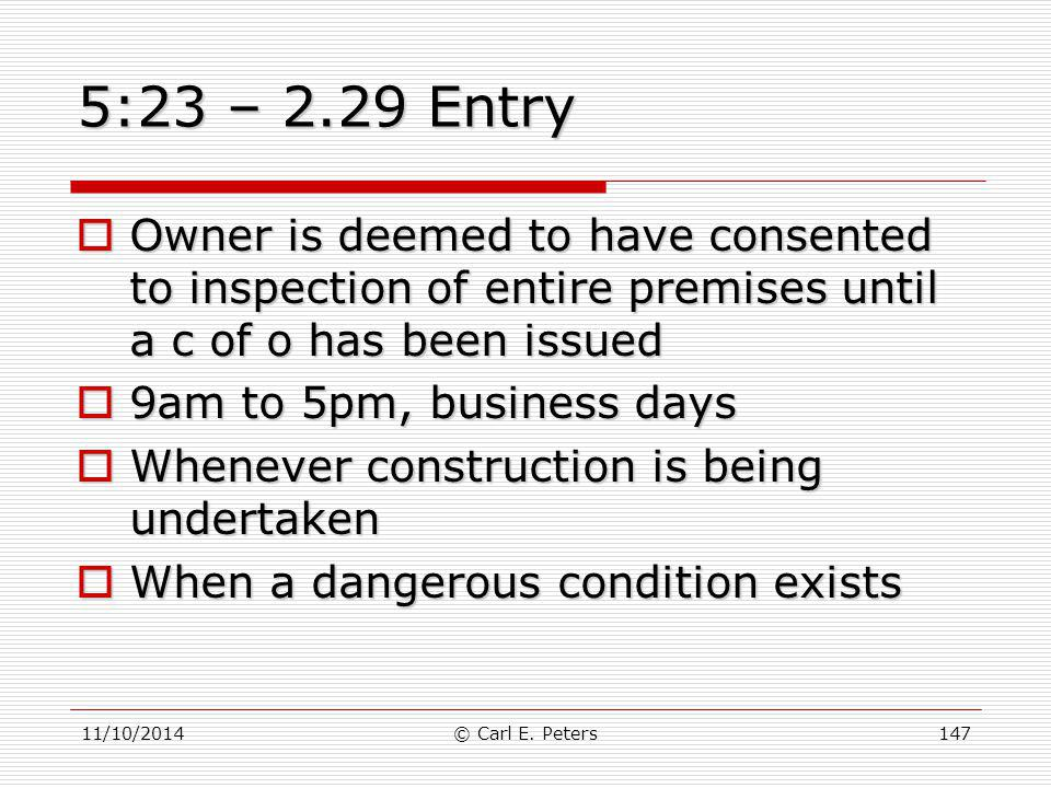 5:23 – 2.29 Entry Owner is deemed to have consented to inspection of entire premises until a c of o has been issued.