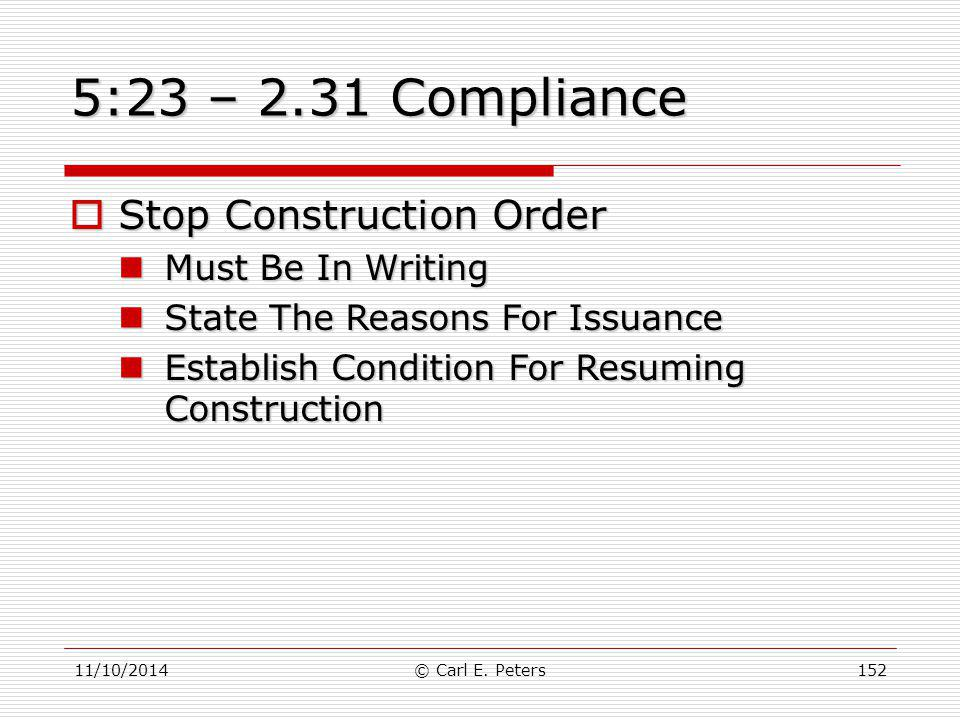 5:23 – 2.31 Compliance Stop Construction Order Must Be In Writing