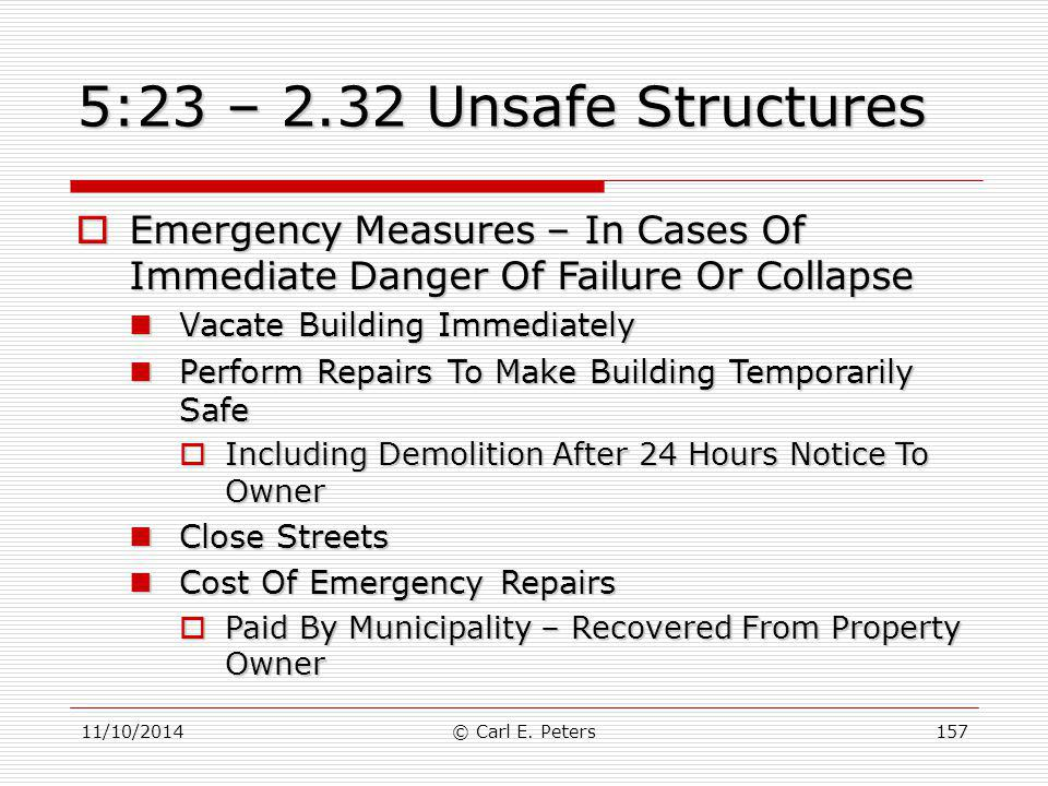 5:23 – 2.32 Unsafe Structures Emergency Measures – In Cases Of Immediate Danger Of Failure Or Collapse.