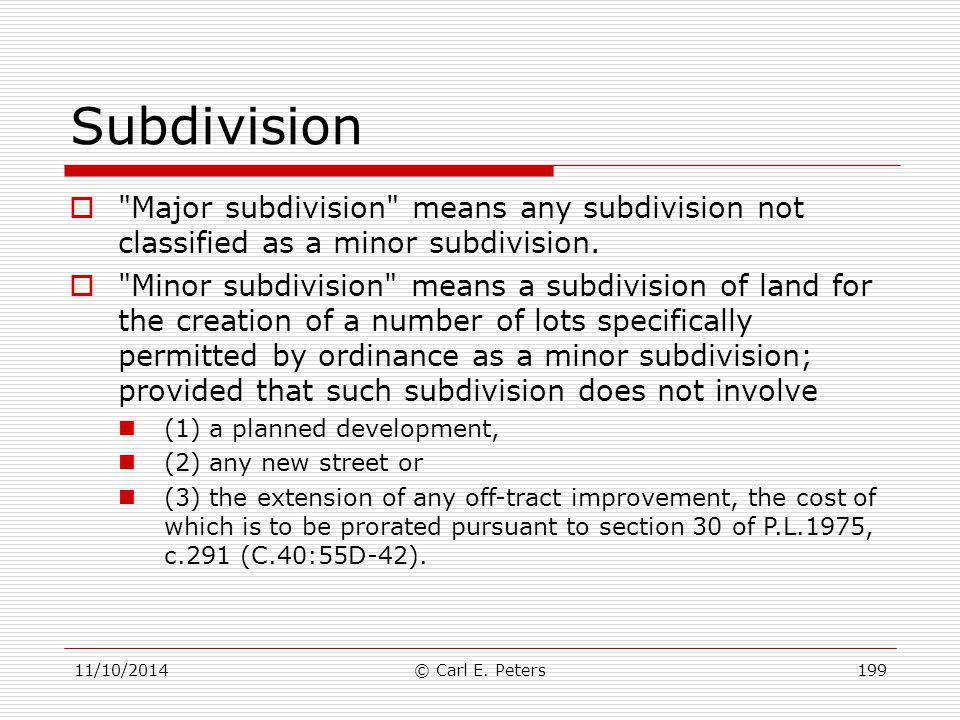 Subdivision Major subdivision means any subdivision not classified as a minor subdivision.