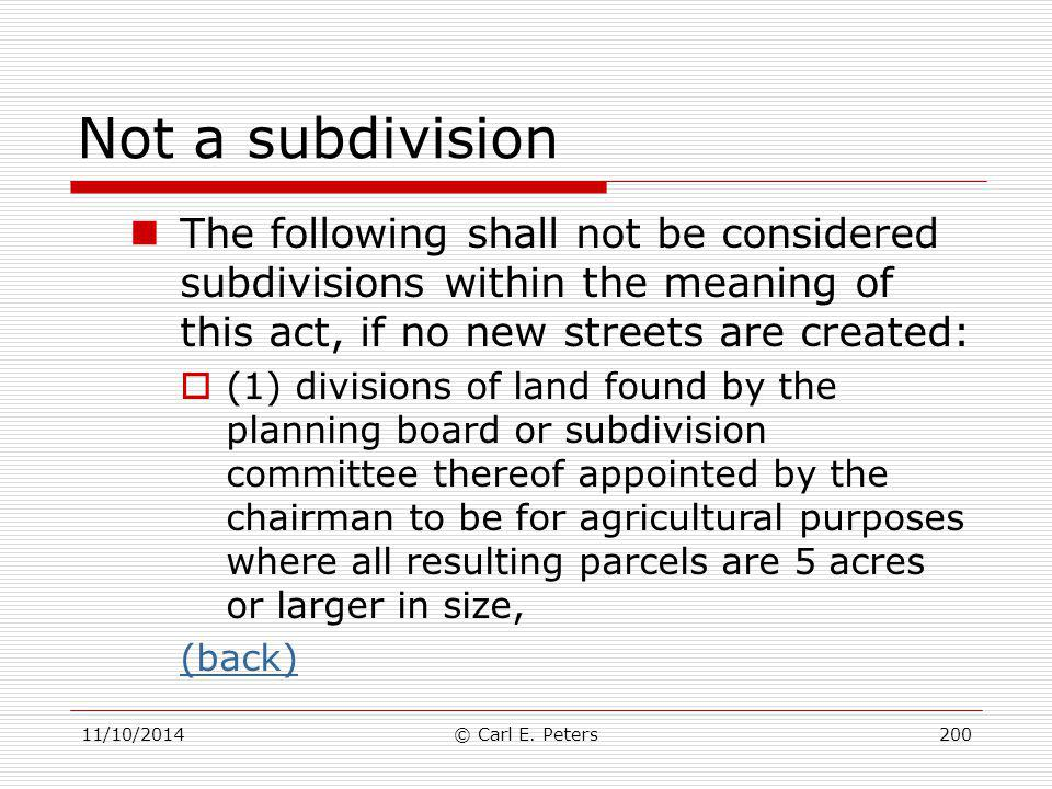 Not a subdivision The following shall not be considered subdivisions within the meaning of this act, if no new streets are created: