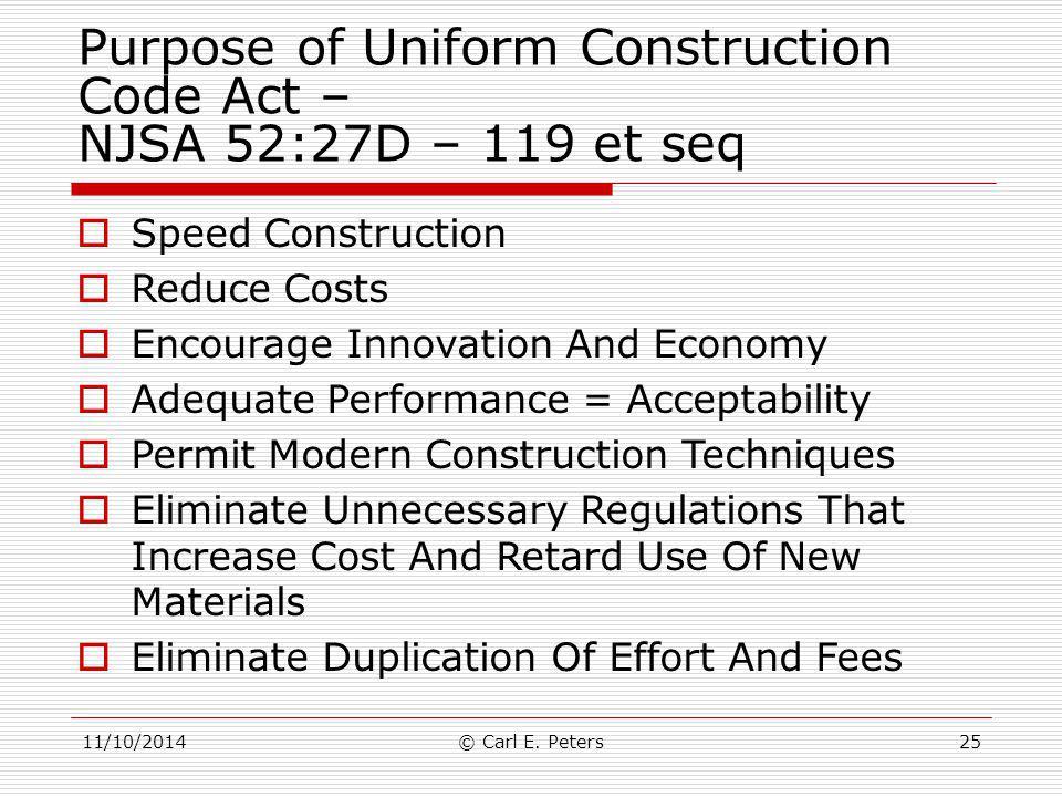 Purpose of Uniform Construction Code Act – NJSA 52:27D – 119 et seq