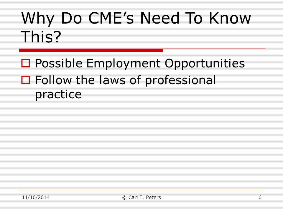 Why Do CME's Need To Know This