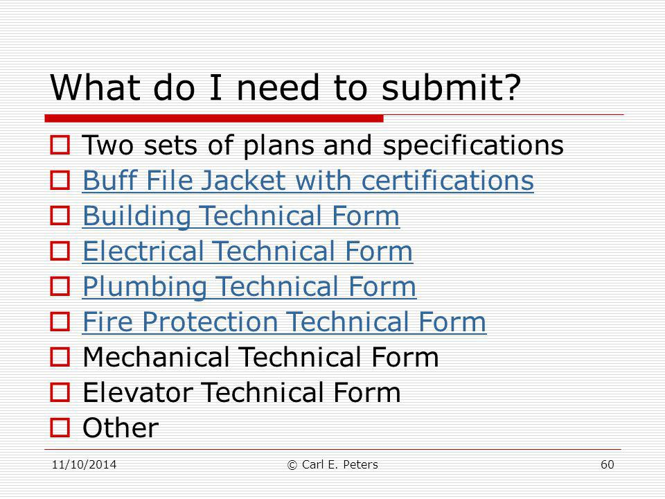 What do I need to submit Two sets of plans and specifications
