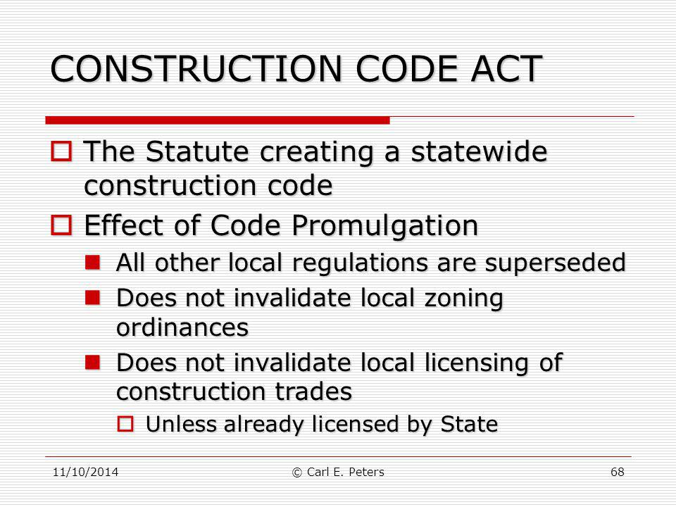CONSTRUCTION CODE ACT The Statute creating a statewide construction code. Effect of Code Promulgation.