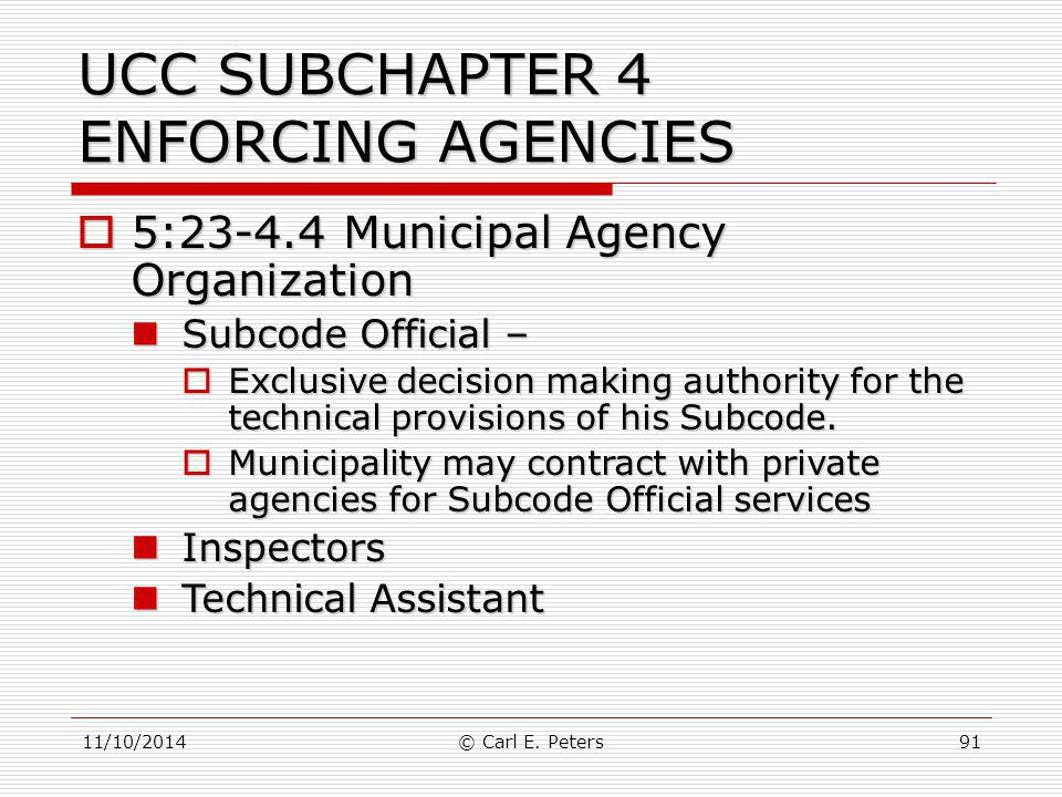 UCC SUBCHAPTER 4 ENFORCING AGENCIES