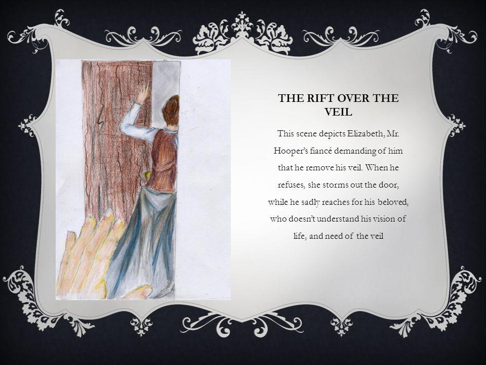 The Rift over the Veil