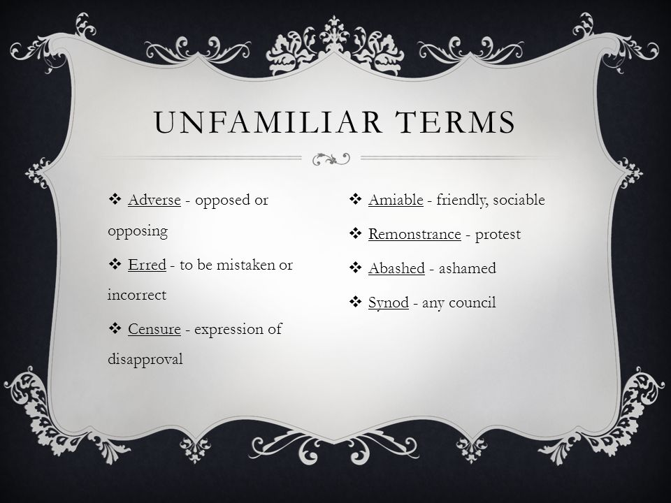 Unfamiliar Terms Adverse - opposed or opposing