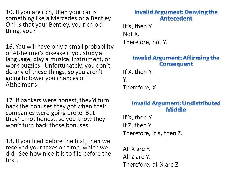 Invalid Argument: Denying the Antecedent If X, then Y. Not X.