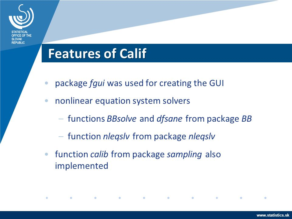 Features of Calif package fgui was used for creating the GUI
