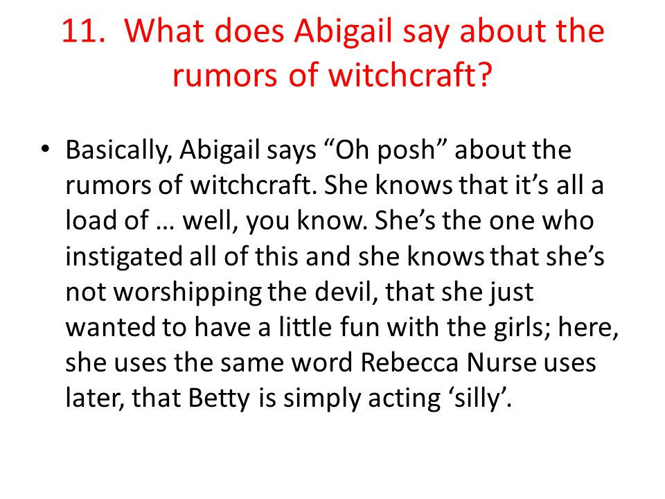 11. What does Abigail say about the rumors of witchcraft