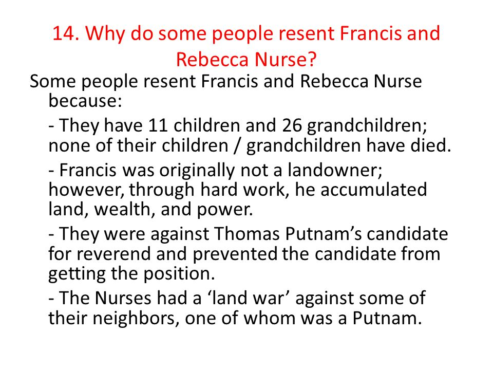 14. Why do some people resent Francis and Rebecca Nurse