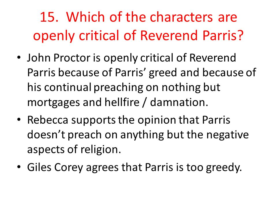 15. Which of the characters are openly critical of Reverend Parris