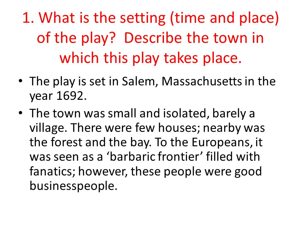 1. What is the setting (time and place) of the play