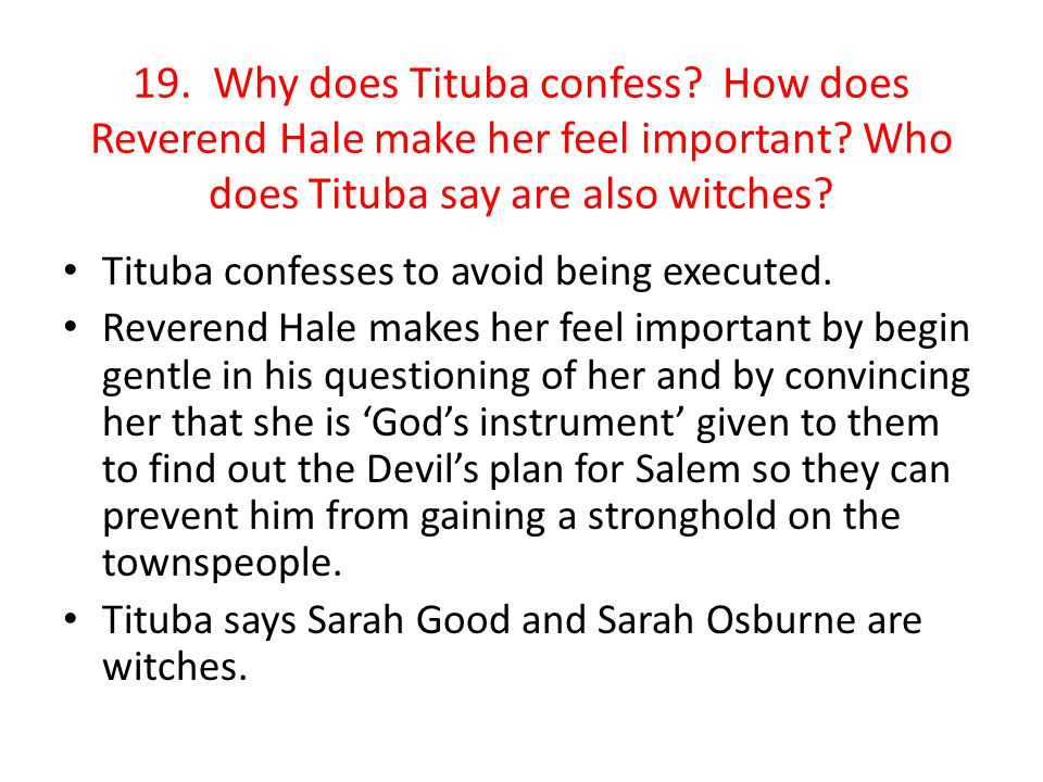 19. Why does Tituba confess