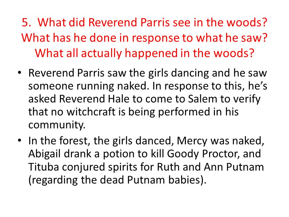 5. What did Reverend Parris see in the woods