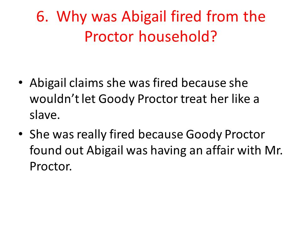 6. Why was Abigail fired from the Proctor household