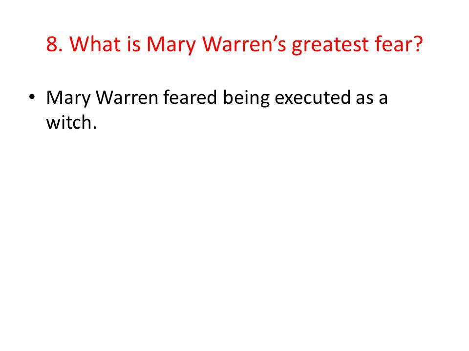 8. What is Mary Warren's greatest fear