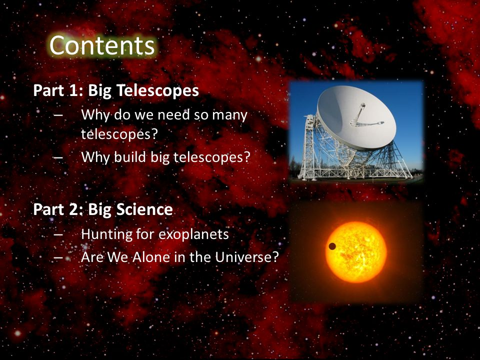 Contents Part 1: Big Telescopes Part 2: Big Science