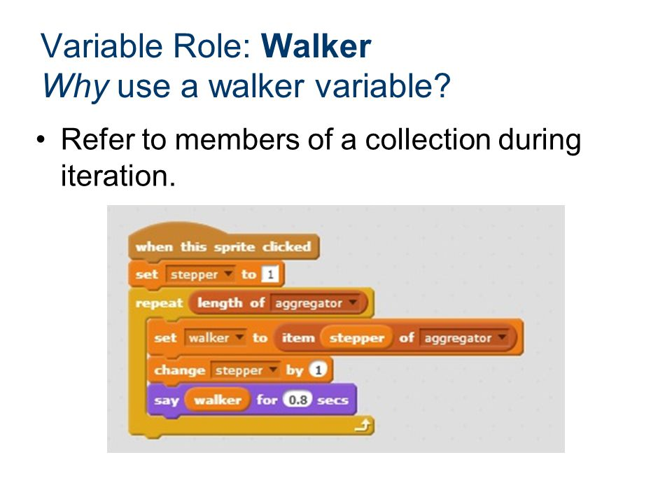 Why use a walker variable