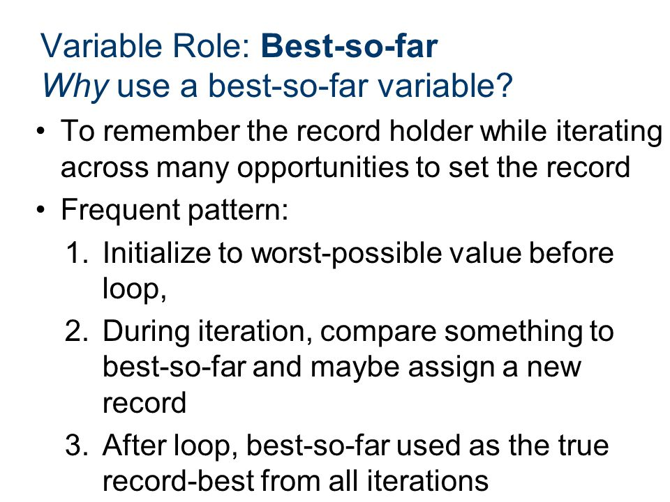 Variable Role: Best-so-far Why use a best-so-far variable