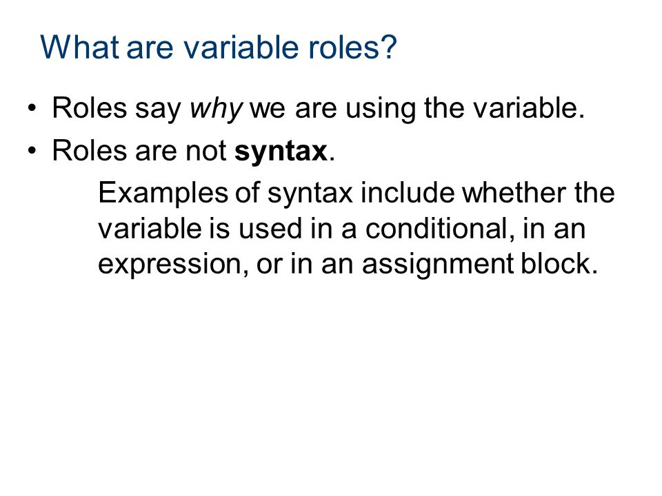 What are variable roles