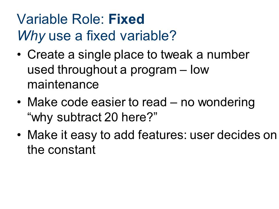 Why use a fixed variable