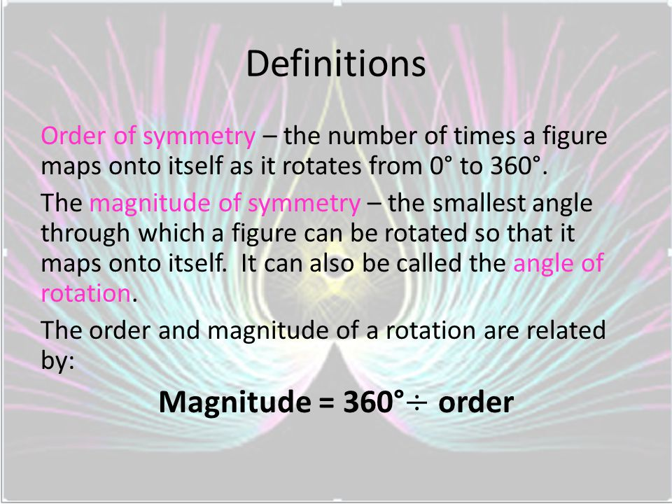 Definitions Magnitude = 360°÷ order