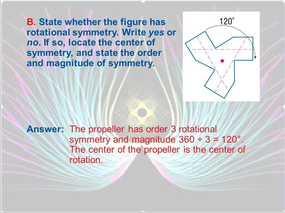 B. State whether the figure has rotational symmetry. Write yes or no