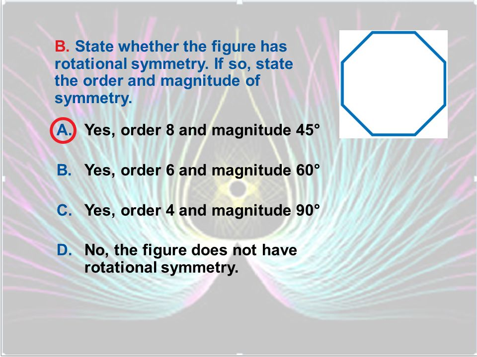 B. State whether the figure has rotational symmetry