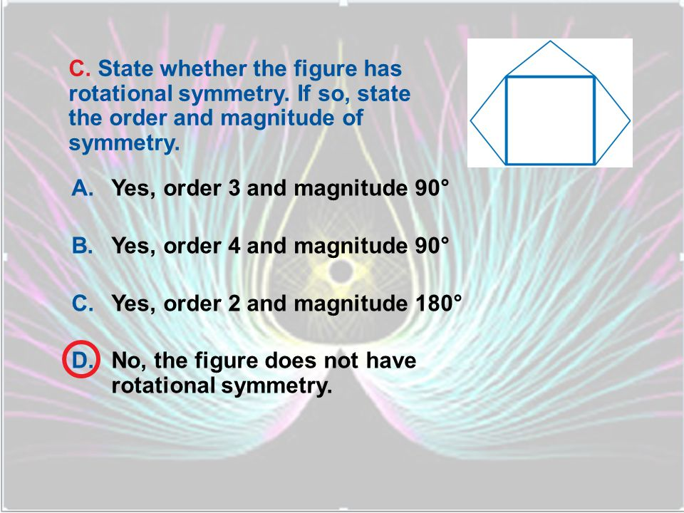 C. State whether the figure has rotational symmetry