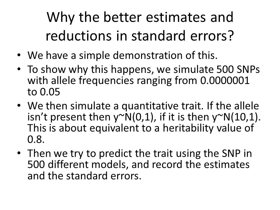 Why the better estimates and reductions in standard errors