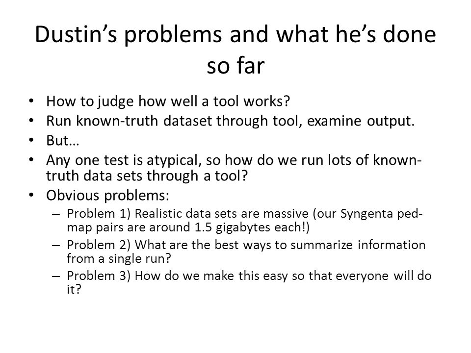 Dustin's problems and what he's done so far