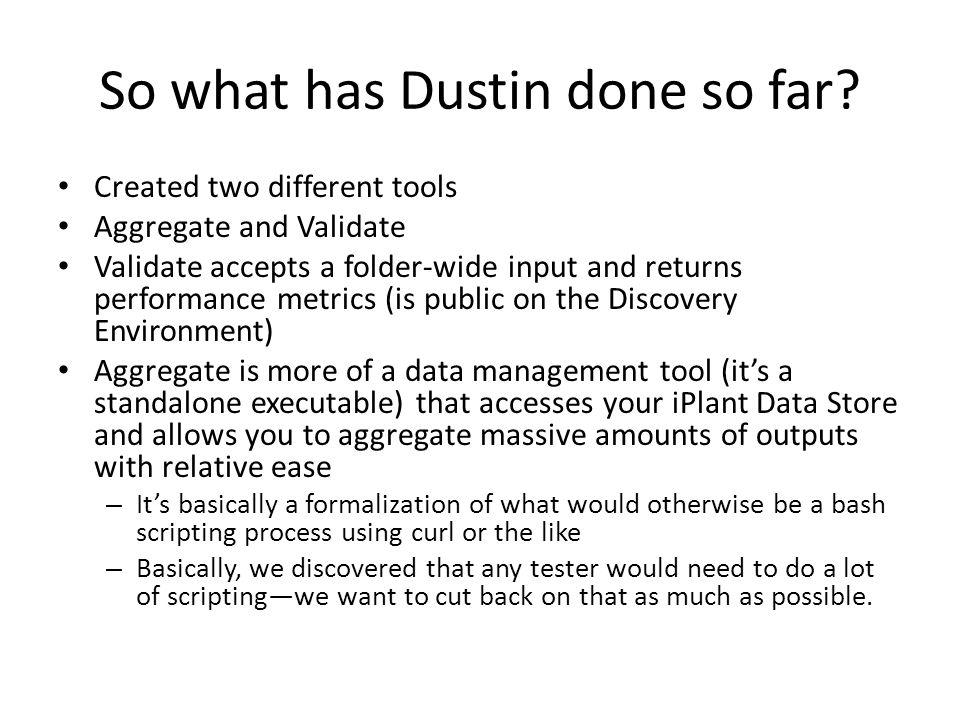 So what has Dustin done so far