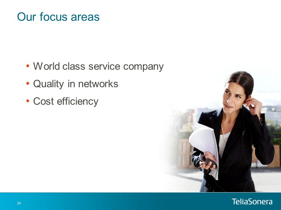 Our focus areas World class service company Quality in networks
