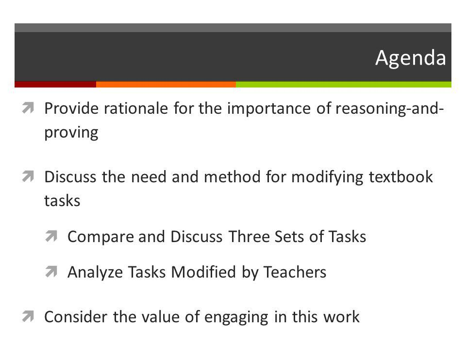 Agenda Provide rationale for the importance of reasoning-and- proving