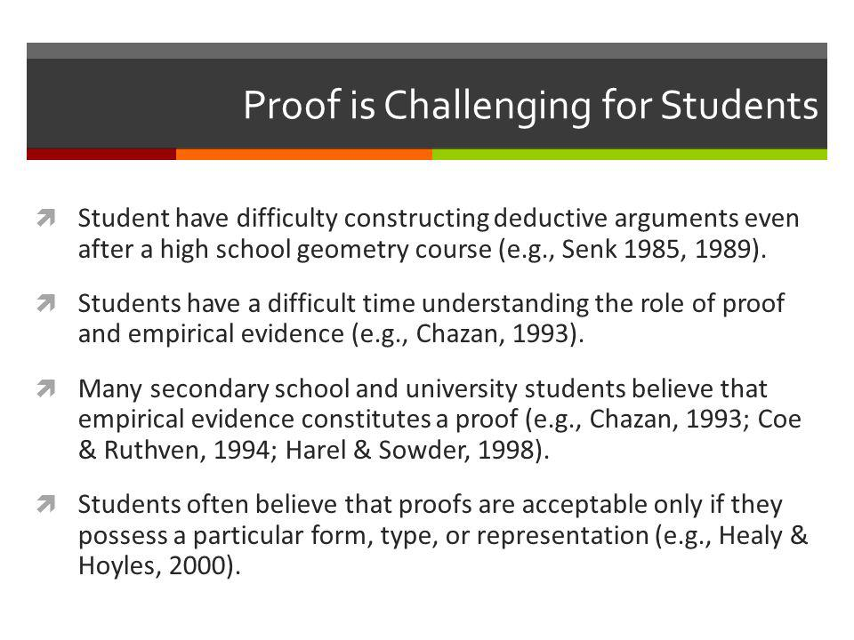 Proof is Challenging for Students