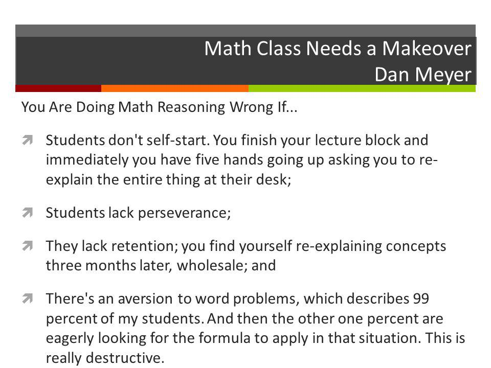 Math Class Needs a Makeover Dan Meyer