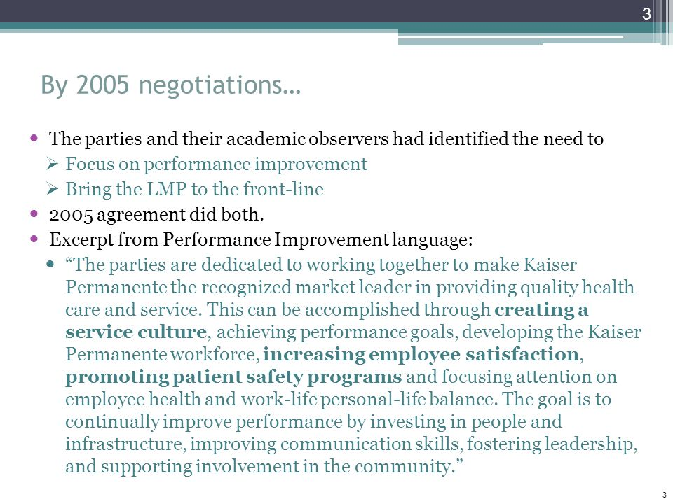 By 2005 negotiations… The parties and their academic observers had identified the need to. Focus on performance improvement.