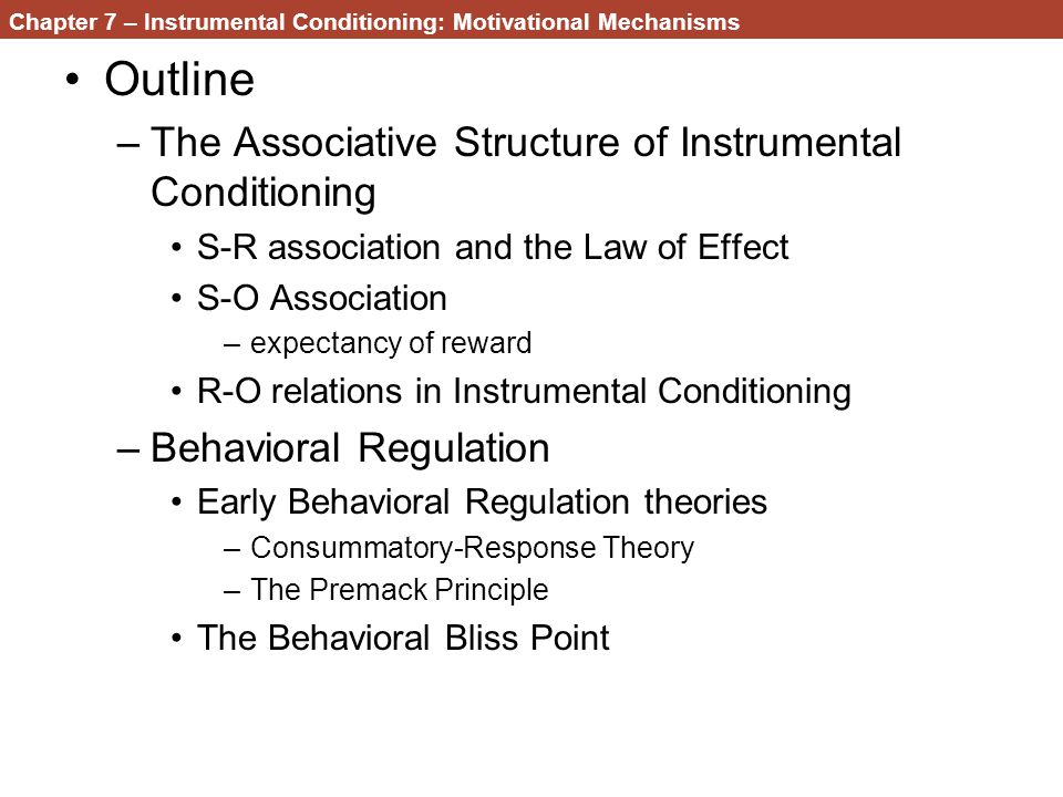 Chapter 7 – Instrumental Conditioning: Motivational Mechanisms