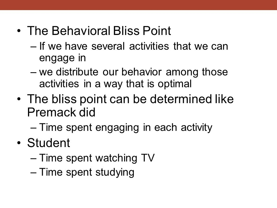 The Behavioral Bliss Point