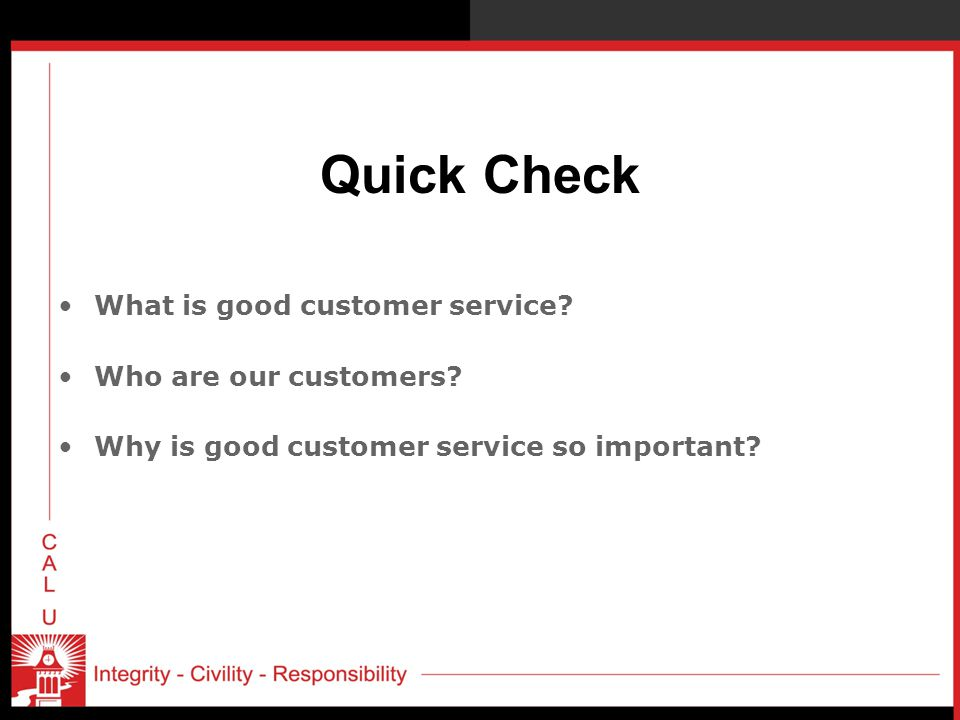Quick Check What is good customer service Who are our customers