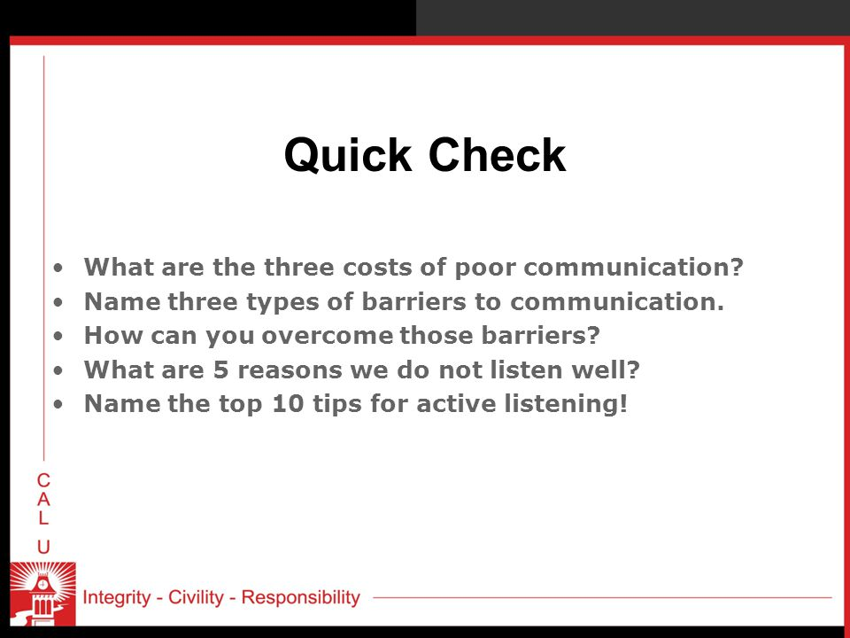 Quick Check What are the three costs of poor communication