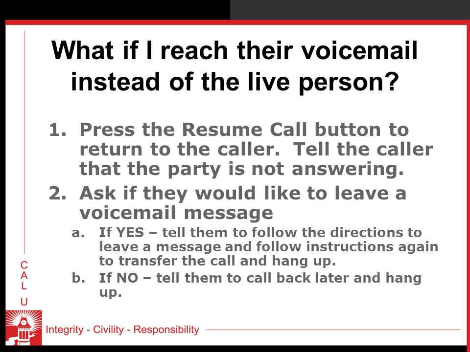 What if I reach their voicemail instead of the live person
