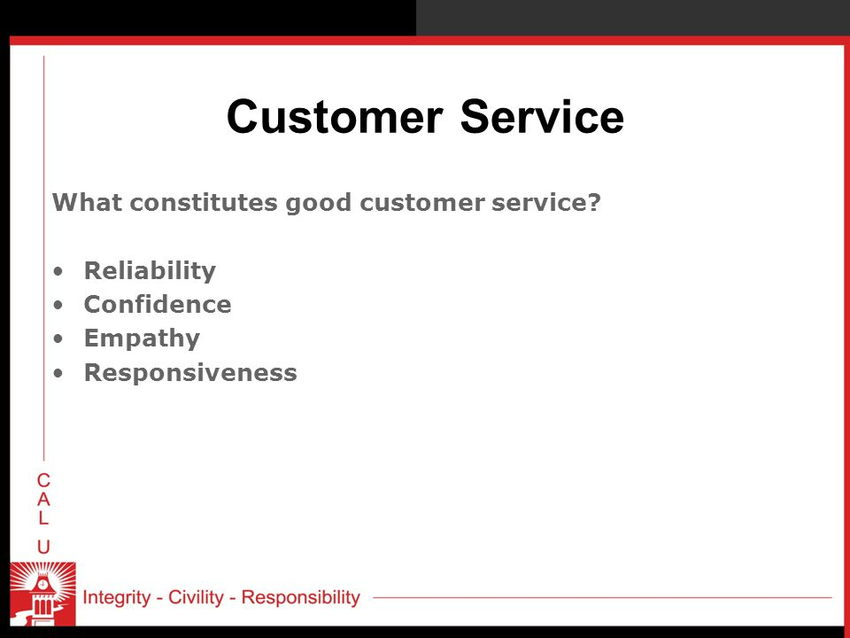 Customer Service What constitutes good customer service Reliability