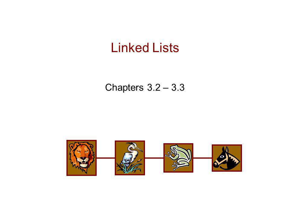 Sequences 4/8/2017 4:39 AM Linked Lists Chapters 3.2 – 3.3