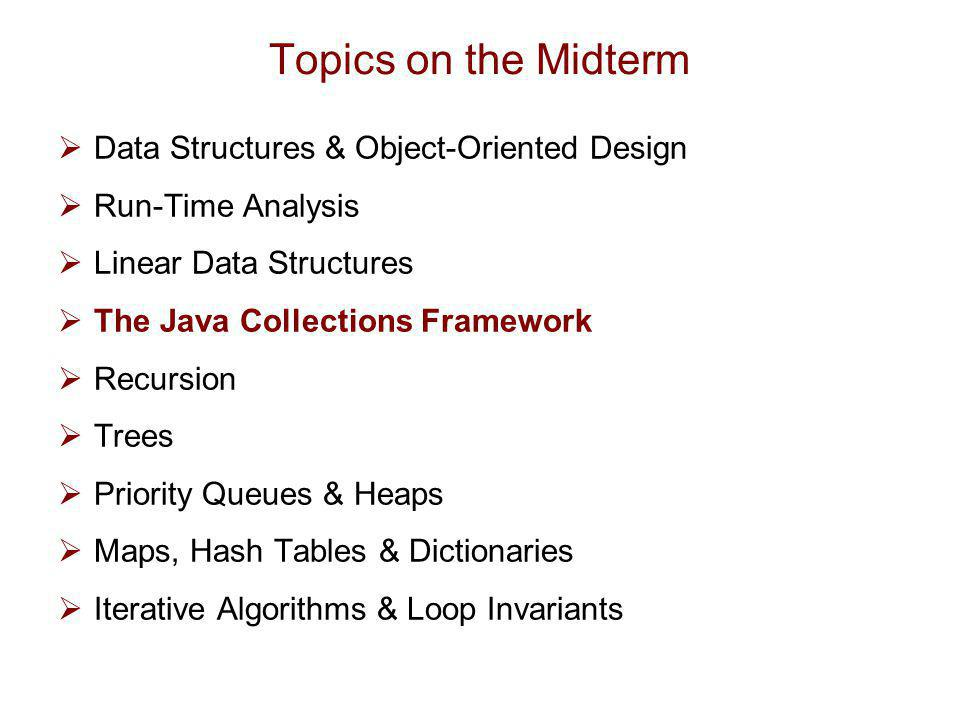 Topics on the Midterm Data Structures & Object-Oriented Design