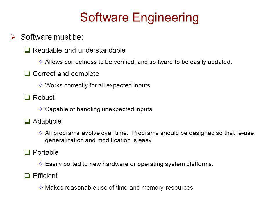 Software Engineering Software must be: Readable and understandable